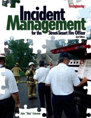 Incident Management for the Street-Smart Fire Officer By Coleman, John F. (Skip)