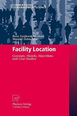 Facility Location By Farahani, Reza Zanjirani (EDT)/ Hekmatfar, Masoud (EDT)